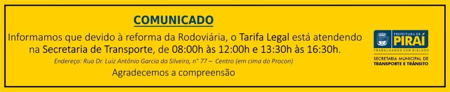 Devido à reforma da Rodoviária, o Tarifa Legal está atendendo na Secretaria de Transporte, das 08:00h às 12:00h.